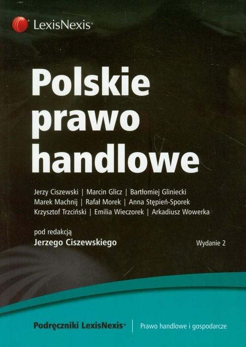 Polskie prawo handlowe Ciszewski Jerzy, Glicz Marcin, Gliniecki Bartłomiej