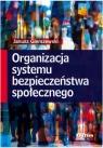 Organizacja systemu bezpieczeństwa społecznego