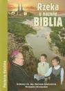 Rzeka o nazwie Biblia Rozmowa z ks. Abp Marianem Gołębiewskim