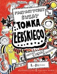 Tomek Łebski Tom 1 Fantastyczny świat Tomka Łebskiego Pichon Liz