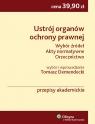 Ustrój organów ochrony prawnej Wybór źródeł, akty normatywne, Demendecki Tomasz