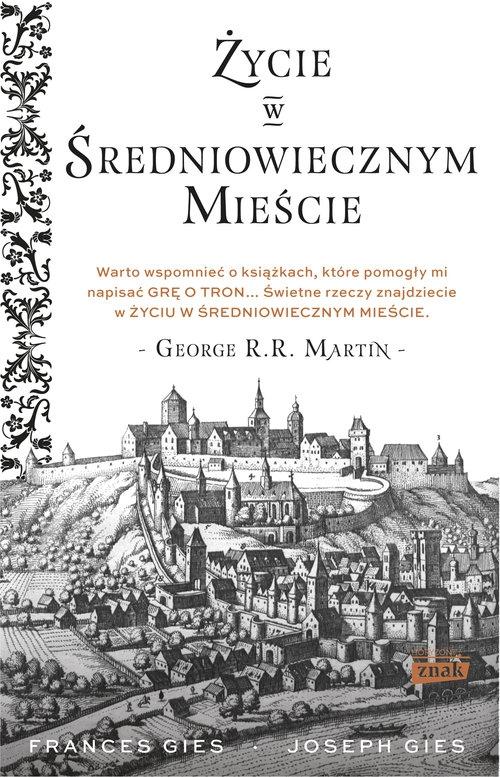 Życie w średniowiecznym mieście Gies Joseph, Gies Francis