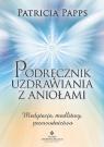 Podręcznik uzdrawiania z aniołami