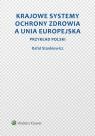 Krajowe systemy ochrony zdrowia a Unia Europejska Przykład Polski Stankiewicz Rafał