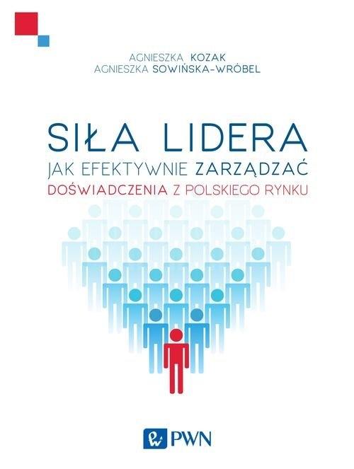 Siła lidera Kozak Agnieszka, Sowińska-Wróbel Agnieszka