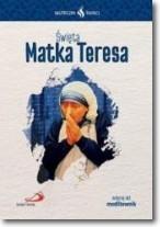 Skuteczni Święci. Święta Matka Teresa praca zbiorowa