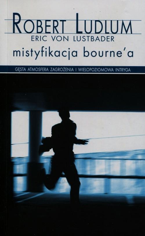 Mistyfikacja Bourne'a Ludlum Robert, Lustbader von Eric