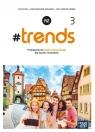 #trends 3. Podręcznik do języka niemieckiego dla szkół ponadpodstawowych. Anna Życka, Ewa Kościelniak-Walewska