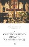Chrześcijaństwo otwarte na kontemplację Zatorski Włodzimierz
