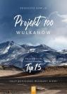 Projekt 100 wulkanów. Przewodnik trekkingowy. TOP 15