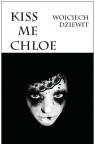 Kiss me Chloe Dziewit Wojciech