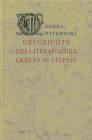 Geschichte der Literarischen Leben in Leipzig G. Witkowski