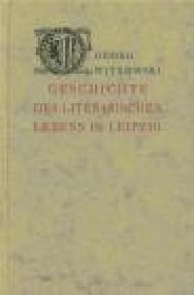 Geschichte der Literarischen Leben in Leipzig