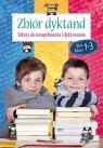Zbiór dyktand dla klas 1-3 Teksty do uzupełniania i dyktowania