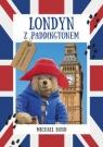 Londyn z Paddingtonem Bond Michael