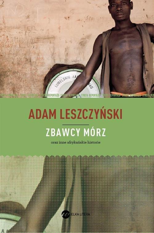 Zbawcy mórz Leszczyński Adam