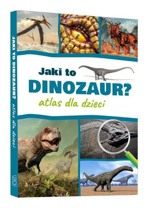 Jaki to dinozaur Atlas dla dzieci Rudź Przemysław