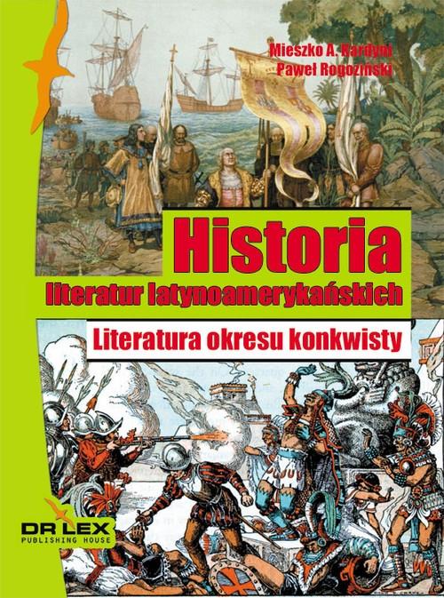 Historia literatur latynoamerykańskich Literatura okresu konkwisty Kardyni M. A. Rogoziński P.