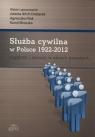 Służba cywilna w Polsce 1922-2012 Ciągłość i zmiany w aktach Kamil Mroczka