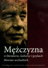 Mężczyzna w literaturze kulturze i językach Słowian wschodnich