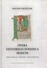 Opera historico-iuridica selectaPrawo kanoniczne - Nauka prawa - Prawo Uruszczak Wacław