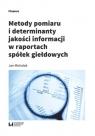 Metody pomiaru i determinant jakości informacji w raportach spółek Michalak Jan