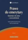 Prawo do emerytury Komentarz do ustaw z orzecznictwem  Jędrasik-Jankowska Inetta, Jankowska Karina
