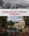 Zamki, pałace, dwory w Polsce