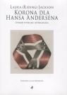 Korona dla Hansa Andersena Utwory wybrane: opowiadania Jackson Laura