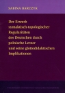 Der Erwerb syntaktisch-topologischer Regularitaten des Deutschen durch polnische Lerner und seine glottodidaktischen Implikationen