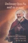Umiłowany Ojcze Pio, módl się za nami!