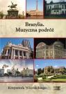 Brazylia Muzyczna podróż Krzysztofa Wiernickiego  (Audiobook)