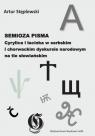 Semioza pisma Cyrylica i łacinka w serbskim i chorwackim dyskursie Stęplewski Artur