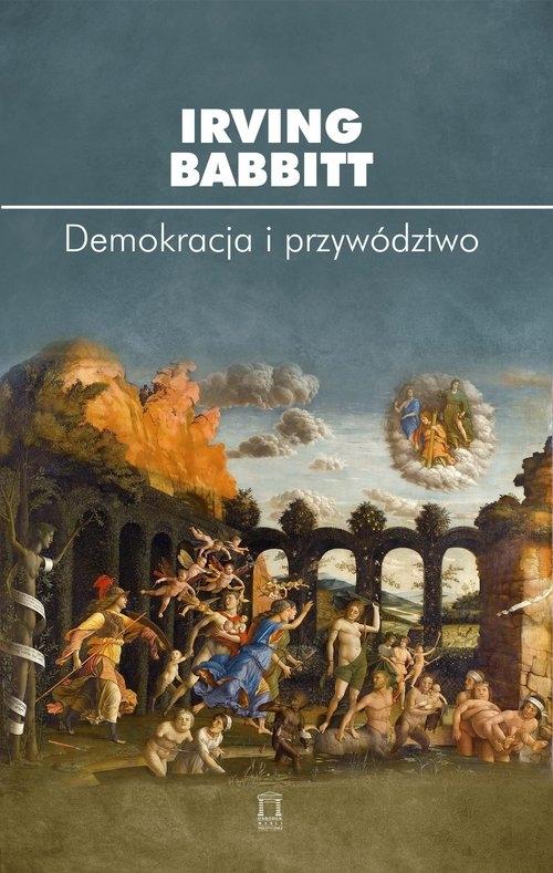 Demokracja i przywództwo Babbitt Irving