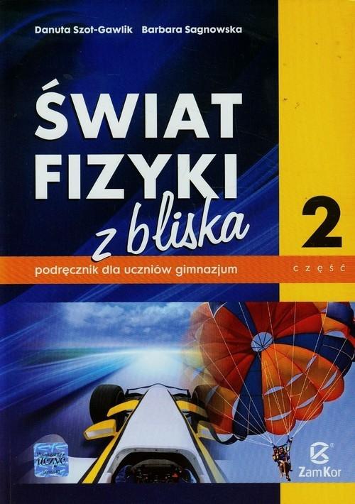 Świat fizyki z bliska Podręcznik Część 2 Szot-Gawlik Danuta, Sagnowska Barbara