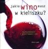 Jakie wino masz w kieliszku? Rozpoznawanie i degustowanie win