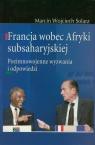 Francja wobec Afryki subsaharyjskiej