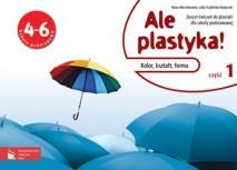 Ale plastyka! 4-6 Zeszyt ćwiczeń Część 1 Marcinkowska Beata, Frydzińska-Świątczak Lidia