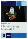 Marketing usług hotelarskich. Hotelarstwo. Podręcznik do nauki zawodu technik hotelarstwa. Tom I. Szkoły ponadgimnazjalne