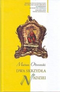 Dwa skrzydła nadziei (OT) Olbromski Mariusz