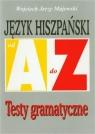 Język hiszpański A-Z Testy gramatyczne Majewski Wojciech Jerzy