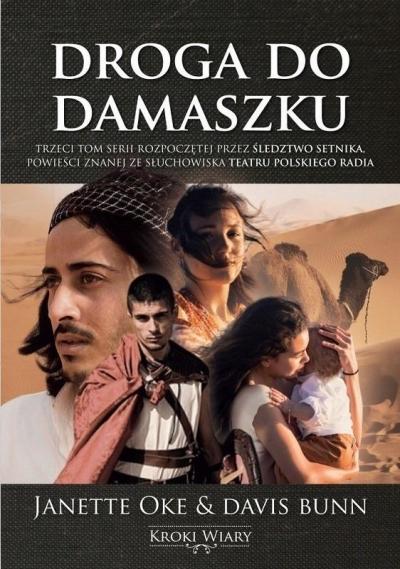 Kroki wiary. Tom 3. Droga do Damaszku Janette Oke, Davis Bunn