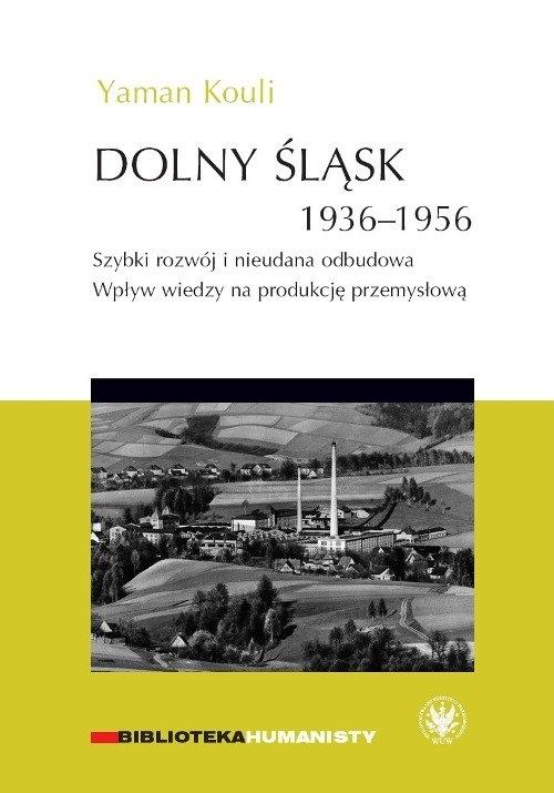 Dolny Śląsk 1936-1956. Szybki rozwój i nieudana odbudowa. Kouli Yaman