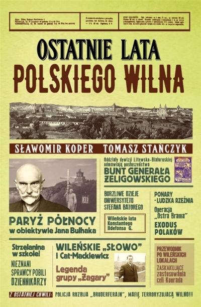 Ostatnie lata polskiego Wilna Sławomir Koper, Tomasz Stańczyk
