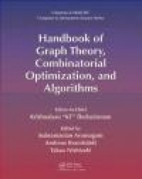 The Handbook of Graph Theory, Combinatorial Optimization, and Algorithms: Theory and Optimization Vo