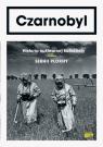 Czarnobyl. Historia nuklearnej katastrofy Serhii Plokhy