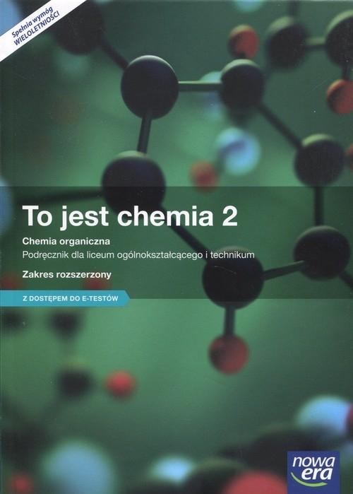 To jest chemia 2 Podręcznik Zakres rozszerzony z dostępem do e-testów Litwin Maria, Styka-Wlazło Szarota, Szymońska Joanna