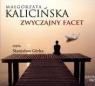 Zwyczajny facet  (Audiobook) Kalicińska Małgorzata