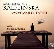 Zwyczajny facet  (Audiobook) (Audiobook) Kalicińska Małgorzata