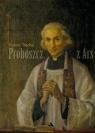 Proboszcz z Ars. Święty Jan Maria Vianney 1786-1859